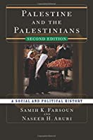 Palestine and the Palestinians: A Social and Political History by Samih K. Farsoun Naseer Aruri(2006-07-26)