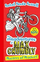 Misadventures of Max Crumbly 3: Masters of Mischief (The Misadventures of Max Crumbly)