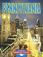 Pennsylvania: The Keystone State (A Guide to American States)
