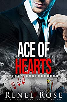 Ace of Hearts: A Mafia Romance (Vegas Underground Book 3) by [Rose, Renee]