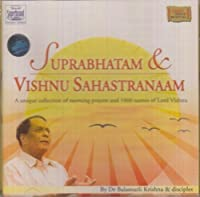 Suprabhatam & Vishnu Sahastranaam: Morning Prayers of Lord Vishnu by Dr. Balamurli Krishna