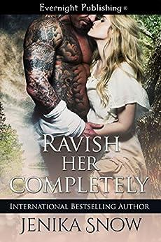 Ravish Her Completely by [Snow, Jenika]