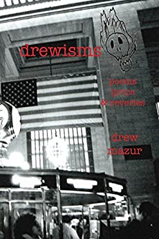 Drewisms: Poems, Lyrics & Reveries by [Mazur, Drew]