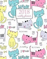 2018 Weekly Planner: Calendar Schedule Organizer Appointment Journal Notebook and Action day cute cats art design (2018 Weekly Planners) (Volume 76) [並行輸入品]
