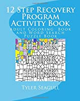 12 Step Recovery Program Activity Book: Adult Coloring Book and Word Search Puzzle Book