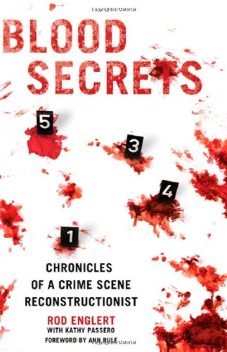 Download Blood Secrets: Chronicles of a Crime Scene Reconstructionist 0312564007