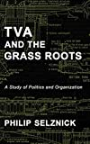 TVA and the Grass Roots: A Study of Politics and Organization 画像