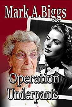 Operation Underpants (Max & Olivia Book 1) by [Biggs, Mark A]