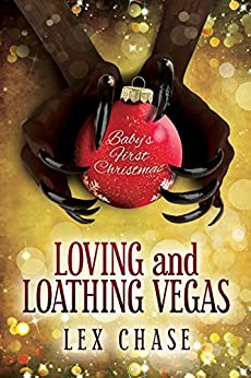 [Chase, Lex]のLoving and Loathing Vegas (2015 Advent Calendar - Sleigh Ride) (English Edition)