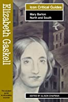 Elizabeth Gaskell - Mary Barton/North and South: Mary Barton-North and South (Readers' Guides to Essential Criticism)