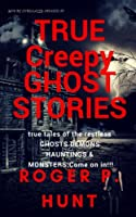 You're Cordially Invited to: True Creepy Ghost Stories (True Creepy Ghost Stories: Bloody Moon Publishing)