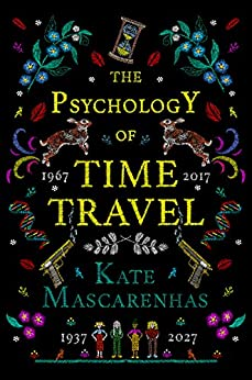 The Psychology of Time Travel: The most gripping book you will read in 2018 by [Mascarenhas, Kate]