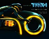 THE ART OF TRON:LEGACY ディズニー映画『トロン:レガシー』の世界 (ShoPro Books)