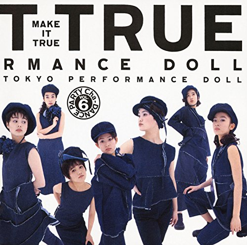 MAKE IT TRUE ~Cha-DANCE Party Vol.6
