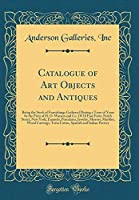 Catalogue of Art Objects and Antiques: Being the Stock of Furnishings Gathered During a Term of Years by the Firm of H. O. Watson and Co. of 10 East Forty-Ninth Street, New York; Enamels, Porcelains, Jewelry, Mirrors, Marbles, Wood Carvings, Terra Cottas,