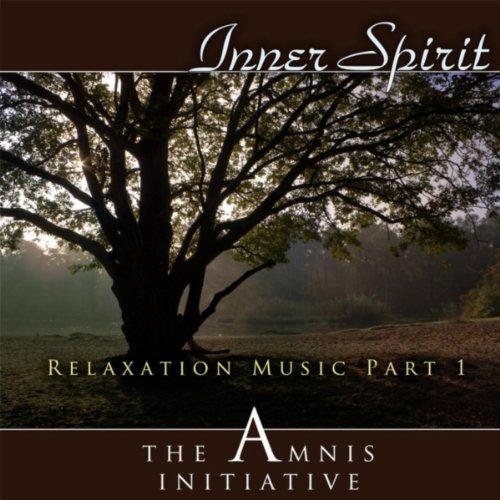 Relaxation Music, Pt. 1: Inner Spirit