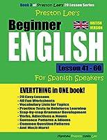 Preston Lee's Beginner English Lesson 41 - 60 for Spanish Speakers (British)