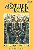 The Mother of the Lord (The Mother of the Lord: The Lady in…