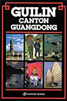 Guilin, Canton, Guangdong (CHINA GUIDES SERIES)