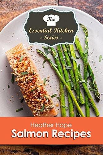 Salmon Recipes (The Essential ...