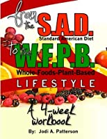 From the S.A.D. Diet to a Whole-Foods-Plant-Based-Lifestyle: A Four-Week Workbook [並行輸入品]