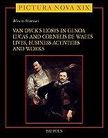 Van Dyck's Hosts in Genoa: Lucas and Cornelis De Wael's Lives, Business Activities and Works (Pictura Nova)