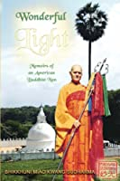 Wonderful Light: Memoirs of an American Buddhist Nun