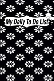 My Daily To Do List: To Do List Notebook &Dot Grid Matrix, Blank To Do List, Daily Task Pad, Daily Task Chart, Goal Getter Productivity Journal Daily To-Do List To Help You Get Stuff Done