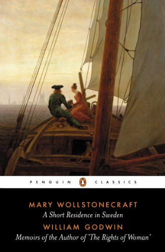 Download Short Residence in Sweden, Norway, and Denmark and Memoirs of the Author (Penguin Classics) 0140432698