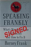 SPEAKING FRANKLY: WHAT'S WRONG