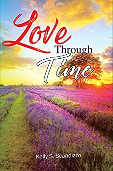 Love Through Time by [Scandizzo, Kelly S.]