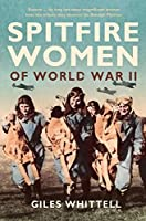 Spitfire Women of World War II by GILES WHITTELL(1905-06-30)