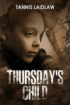 Thursday's Child: A Kidnapper's Trust Suspense Novel by [Laidlaw, Tannis]