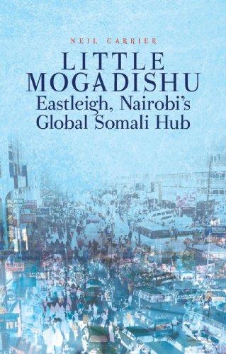 Little Mogadishu: Eastleigh, Nairobi's Global Somali Hub