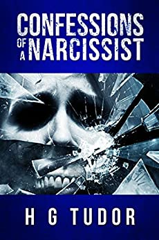Confessions of a Narcissist by [Tudor, H G]