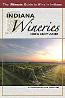 Indiana Wineries: The Ultimate Guide to Wine in Indiana