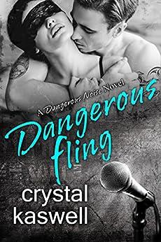 Dangerous Fling: A Rock Star Romance (Dangerous Noise Book 4) by [Kaswell, Crystal]