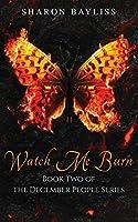 Watch Me Burn (The December People Series)