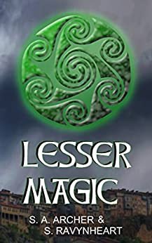 Lesser Magic (Knights of the Red Branch Book 1) by [Archer,S. A., Ravynheart,S.]