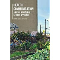 Health Communication: A Media and Cultural Studies Approach