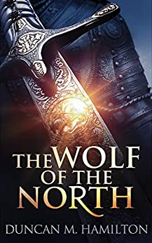 The Wolf of the North: Wolf of the North Book 1 by [Hamilton, Duncan M.]