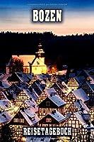 Bozen Reisetagebuch: Winterurlaub in Bozen. Ideal fuer Skiurlaub, Winterurlaub oder Schneeurlaub.  Mit vorgefertigten Seiten und freien Seiten fuer  Reiseerinnerungen. Eignet sich als Geschenk, Notizbuch oder als Abschiedsgeschenk