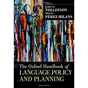 The Oxford Handbook of Language Policy and Planning (Oxford Handbooks)