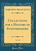 Collections for a History of Staffordshire Vol. 18: 1897 (Classic Reprint)【洋書】 [並行輸入品]
