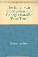 The Inner Scar: The Mysticism of Georges Bataille (Faux Titre)