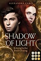 Shadow of Light 2: Koenigliche Bedrohung: Royale Fantasy Romance