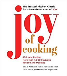 Joy of Cooking: 2019 Edition Fully Revised and Updated by [Rombauer, Irma S., Becker, Marion Rombauer, Becker, Ethan, Becker, John, Scott, Megan]
