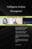Intelligence Analysis Management A Complete Guide - 2020 Edition