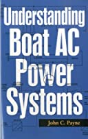 Understanding Boat Ac Power Systems: Generators, Inverters, Shore Power