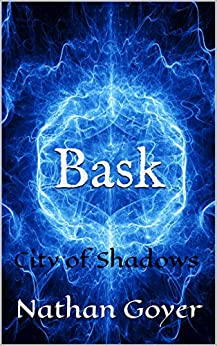Bask: City of Shadows by [Goyer, Nathan]